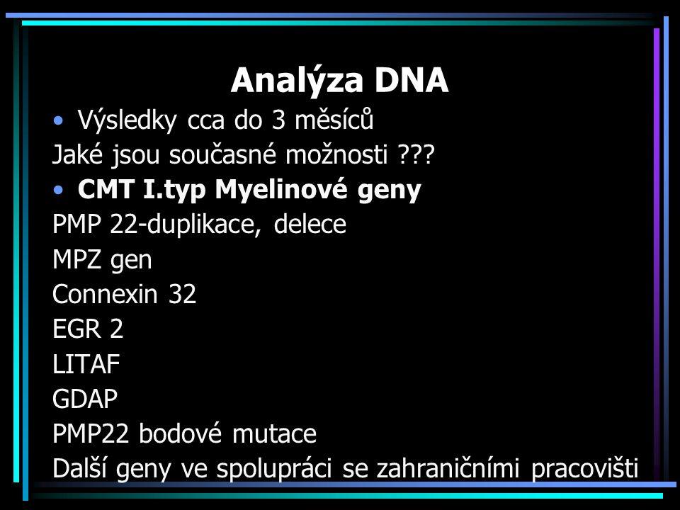 Analýza DNA Výsledky cca do 3 měsíců Jaké jsou současné možnosti