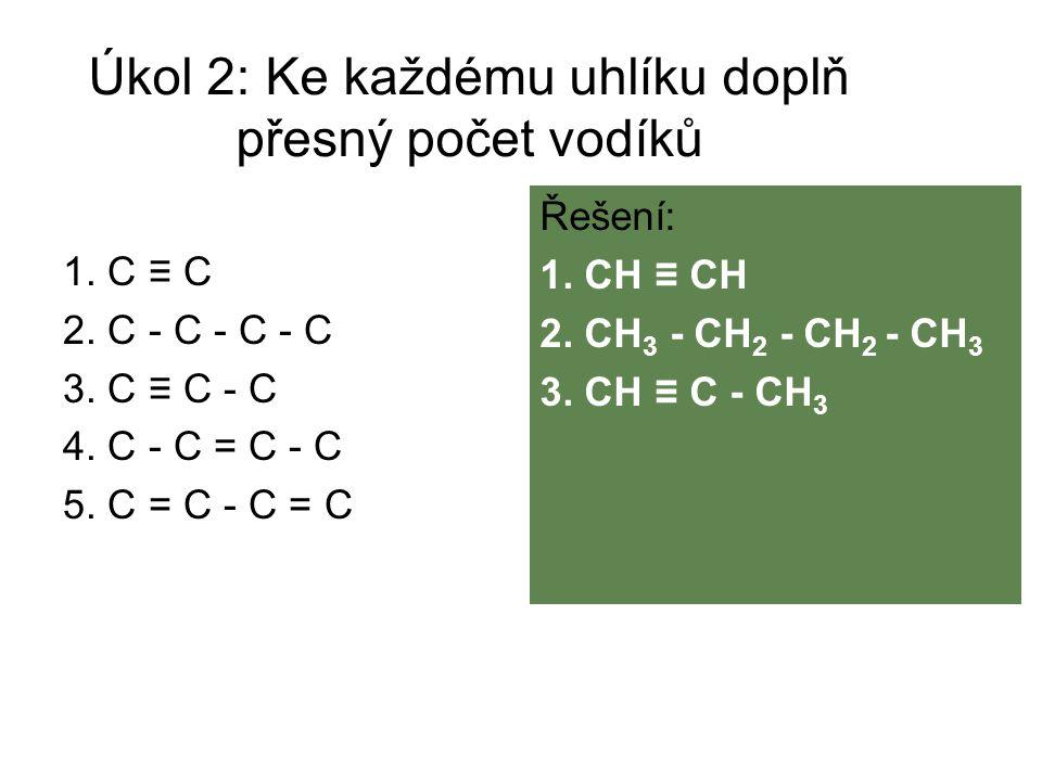 Úkol 2: Ke každému uhlíku doplň přesný počet vodíků