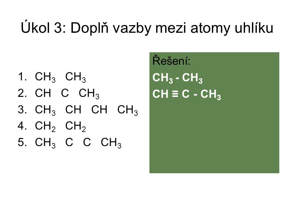 Úkol 3: Doplň vazby mezi atomy uhlíku