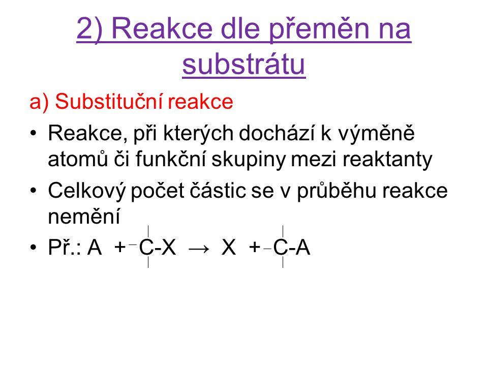 2) Reakce dle přeměn na substrátu