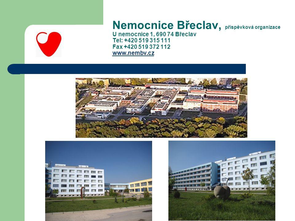 Nemocnice Břeclav, příspěvková organizace U nemocnice 1, 690 74 Břeclav Tel: +420 519 315 111 Fax +420 519 372 112 www.nembv.cz
