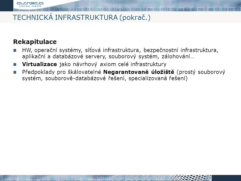Technická Infrastruktura (pokrač.)