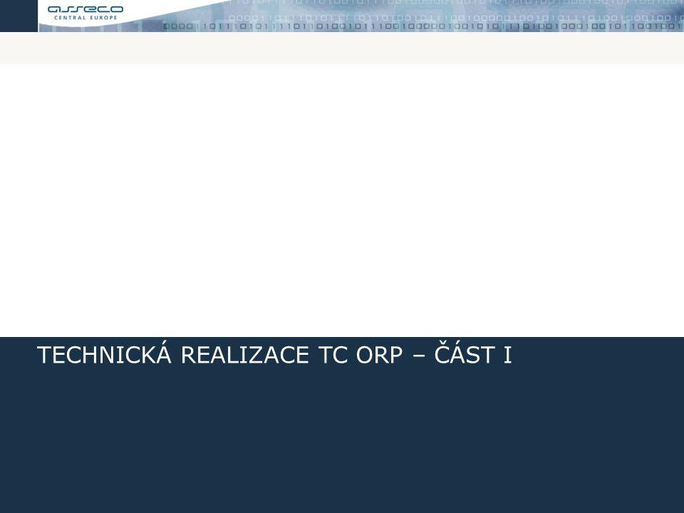 Technická realizace TC ORP – část I
