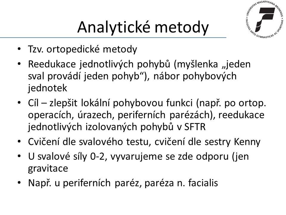 Analytické metody Tzv. ortopedické metody