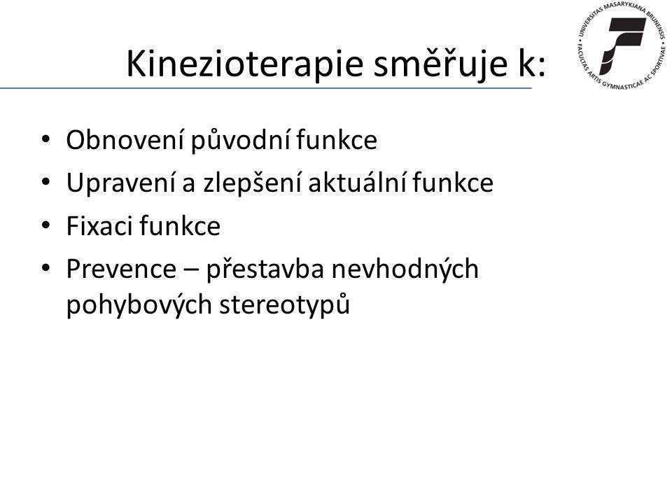 Kinezioterapie směřuje k: