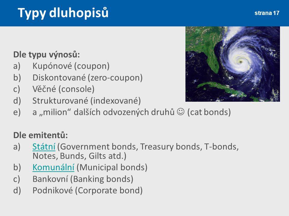 Typy dluhopisů Dle typu výnosů: Kupónové (coupon)
