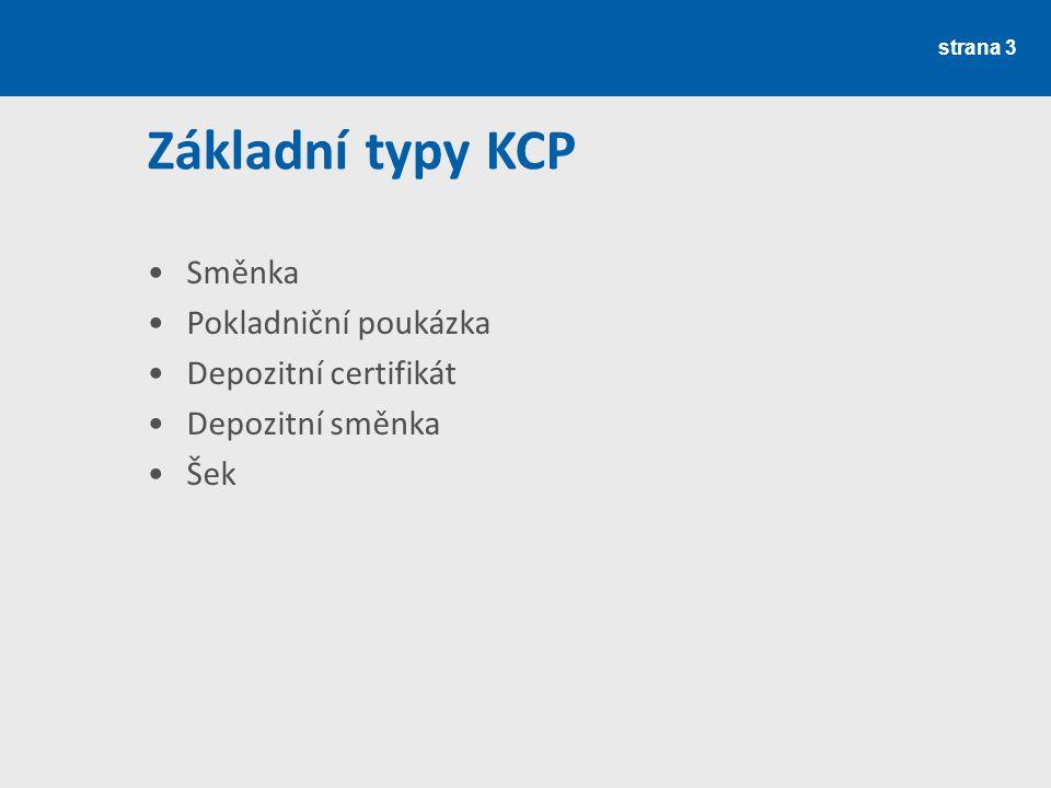 Základní typy KCP Směnka Pokladniční poukázka Depozitní certifikát