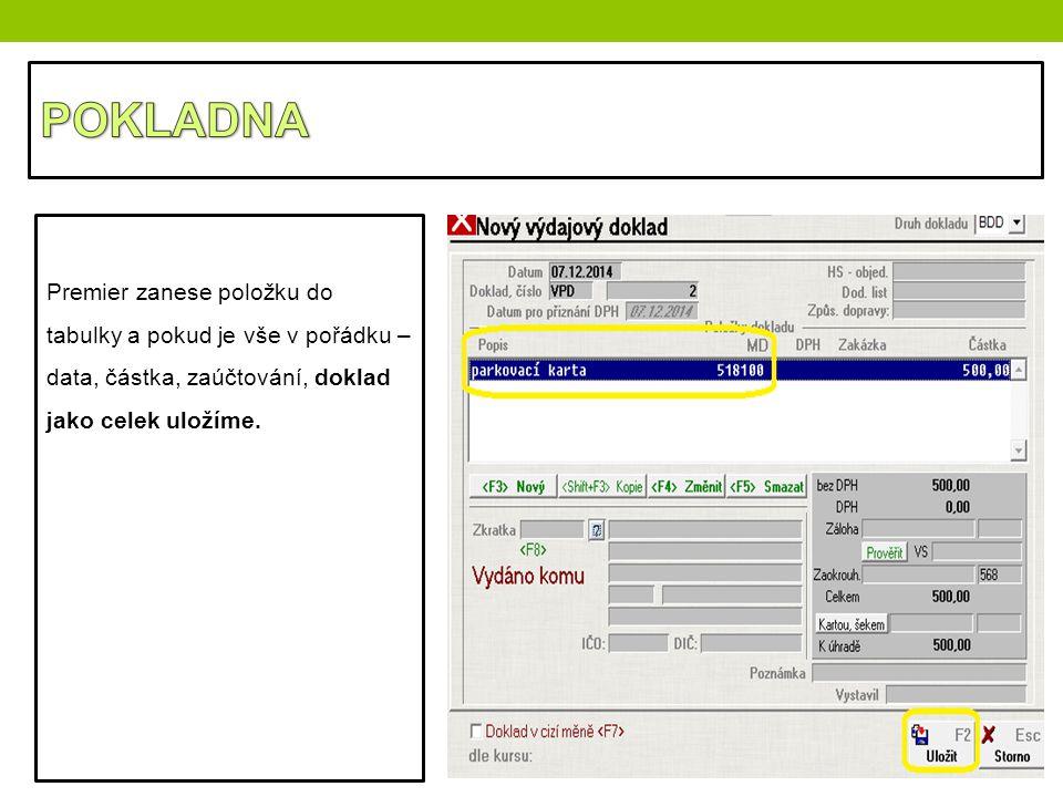 POKLADNA Premier zanese položku do tabulky a pokud je vše v pořádku – data, částka, zaúčtování, doklad jako celek uložíme.