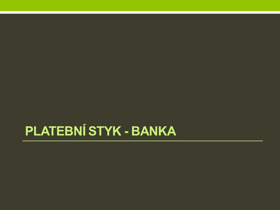 PLATEBNÍ STYK - BANKA