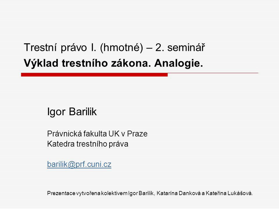 Trestní právo I. (hmotné) – 2. seminář Výklad trestního zákona