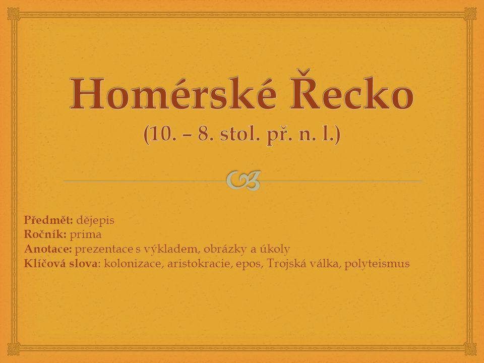 Homérské Řecko (10. – 8. stol. př. n. l.)