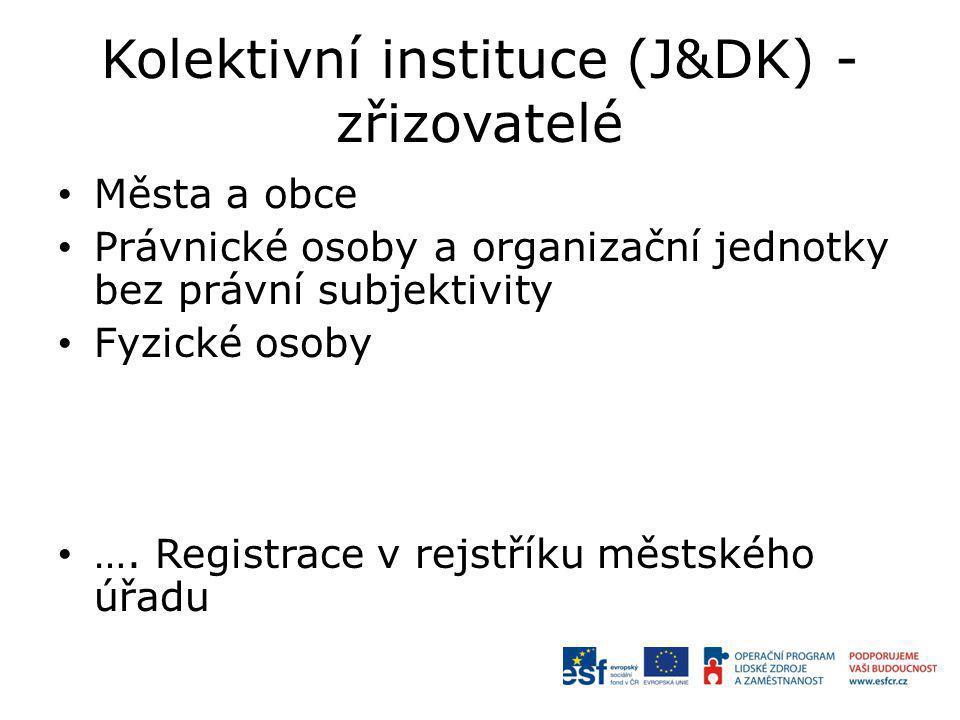 Kolektivní instituce (J&DK) - zřizovatelé