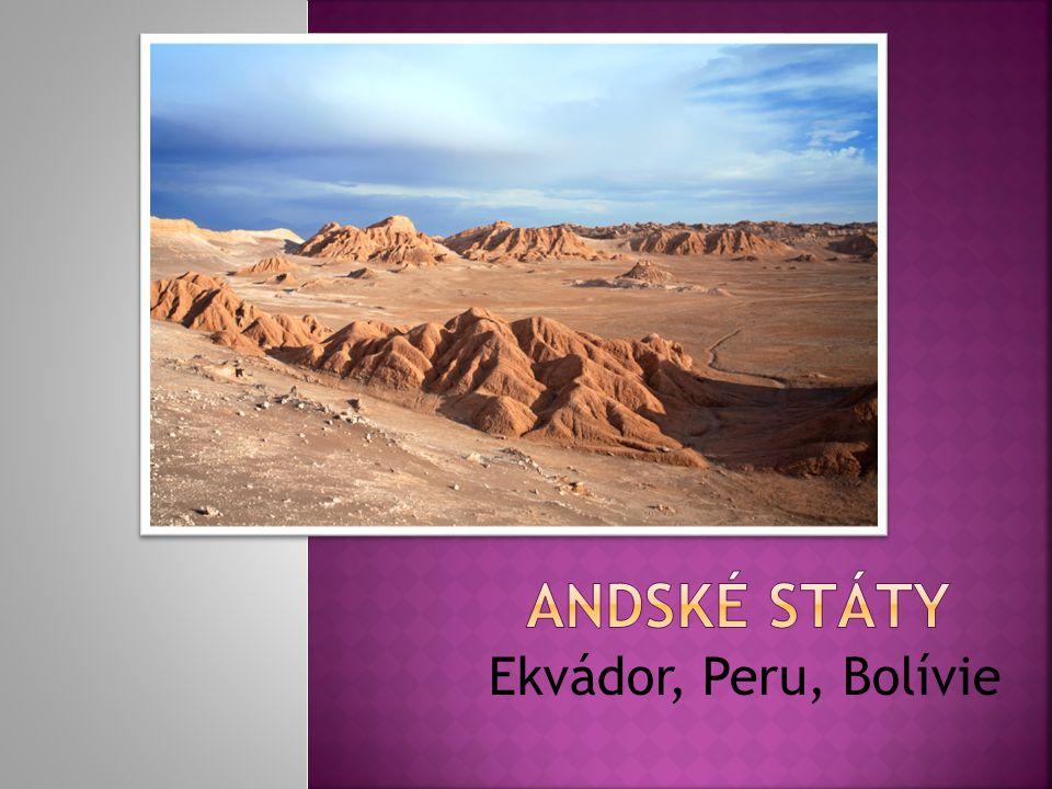 Andské státy Ekvádor, Peru, Bolívie