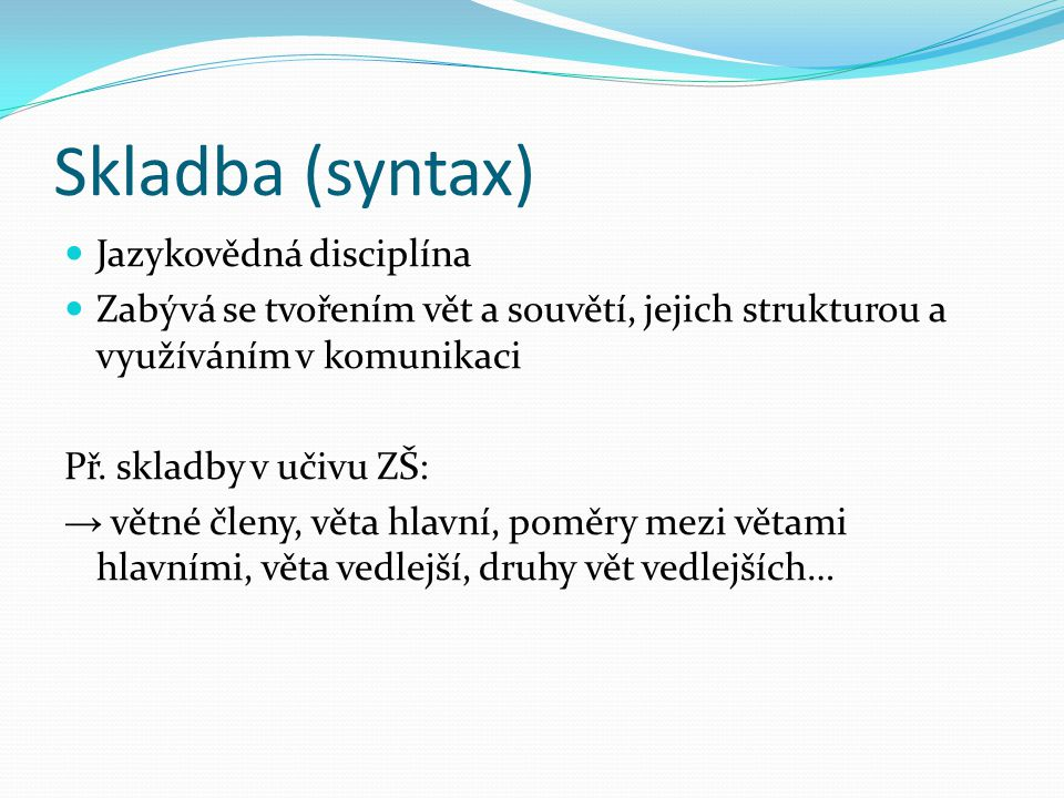 Skladba (syntax) Jazykovědná disciplína