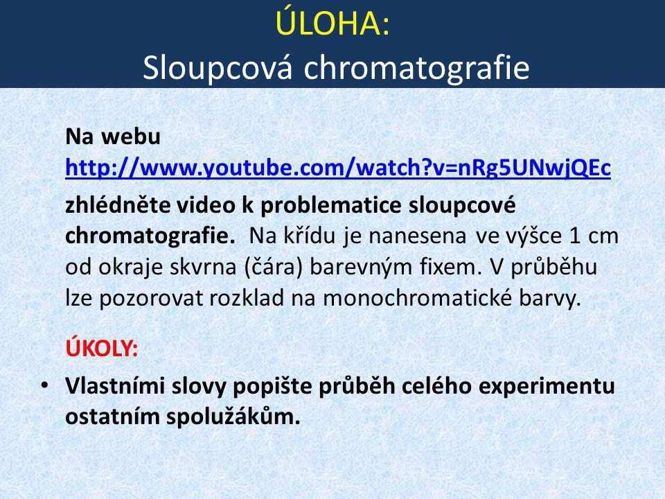 ÚLOHA: Sloupcová chromatografie