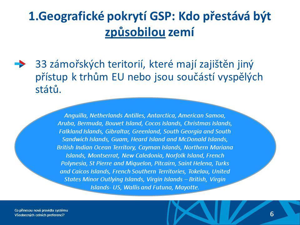 1.Geografické pokrytí GSP: Kdo přestává být způsobilou zemí