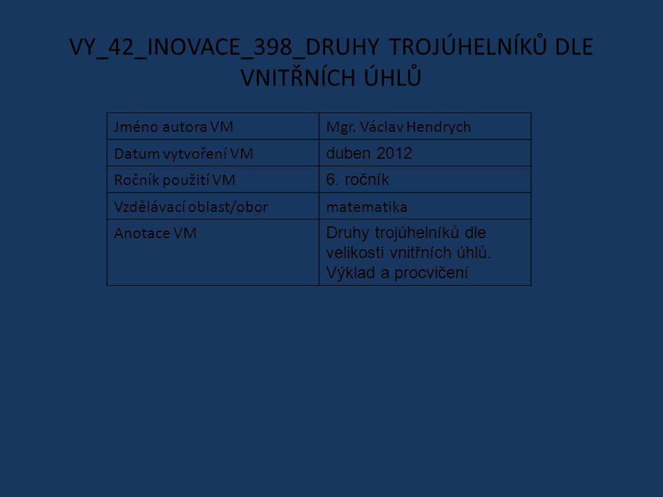 VY_42_INOVACE_398_DRUHY TROJÚHELNÍKŮ DLE VNITŘNÍCH ÚHLŮ