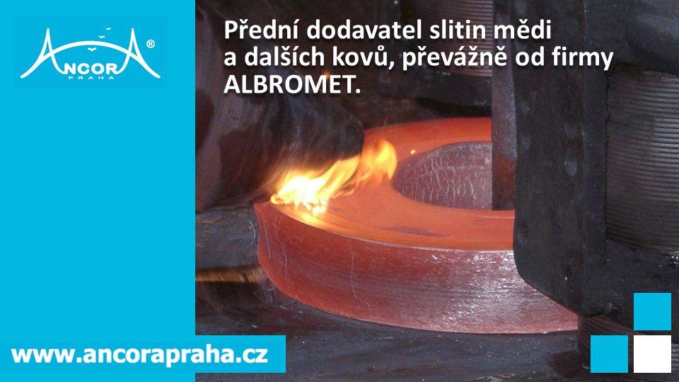 Přední dodavatel slitin mědi a dalších kovů, převážně od firmy ALBROMET.