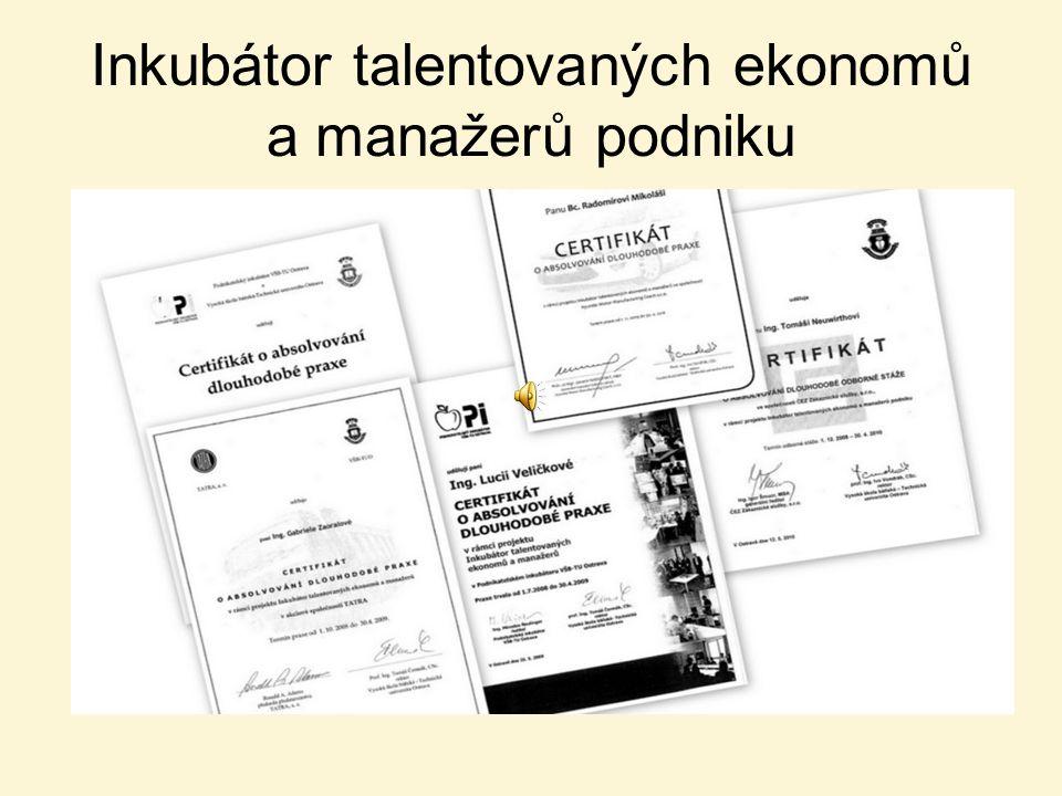 Inkubátor talentovaných ekonomů a manažerů podniku
