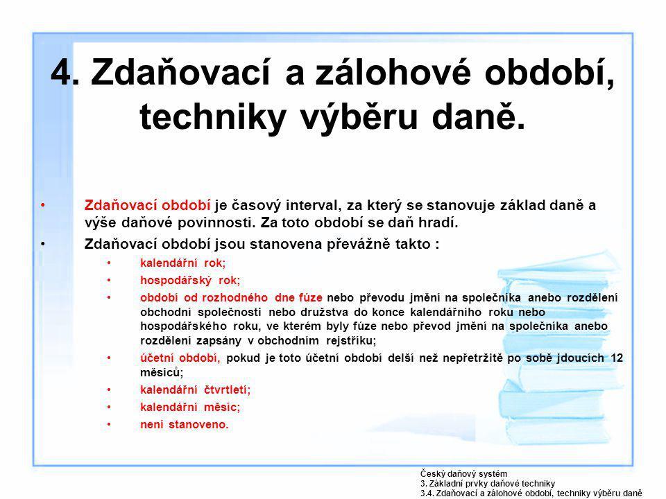 4. Zdaňovací a zálohové období, techniky výběru daně.
