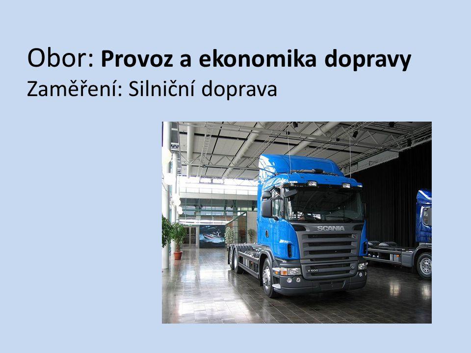 Obor: Provoz a ekonomika dopravy Zaměření: Silniční doprava