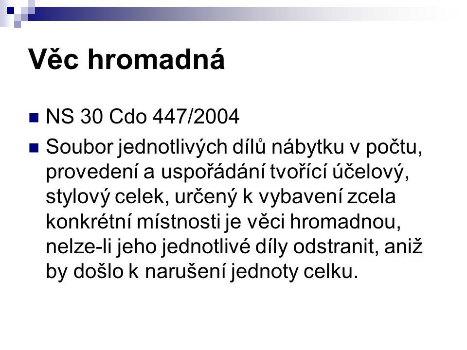Věc hromadná NS 30 Cdo 447/2004.