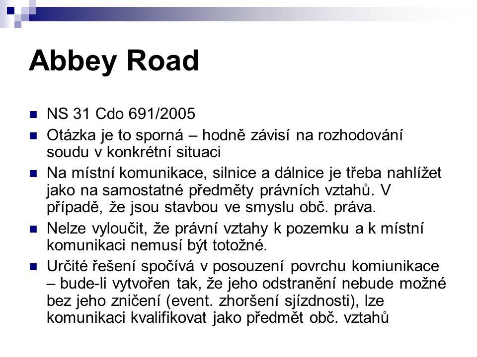 Abbey Road NS 31 Cdo 691/2005. Otázka je to sporná – hodně závisí na rozhodování soudu v konkrétní situaci.