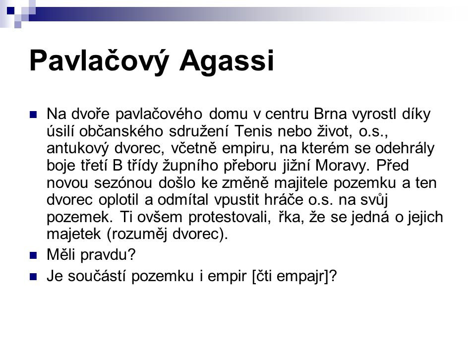 Pavlačový Agassi