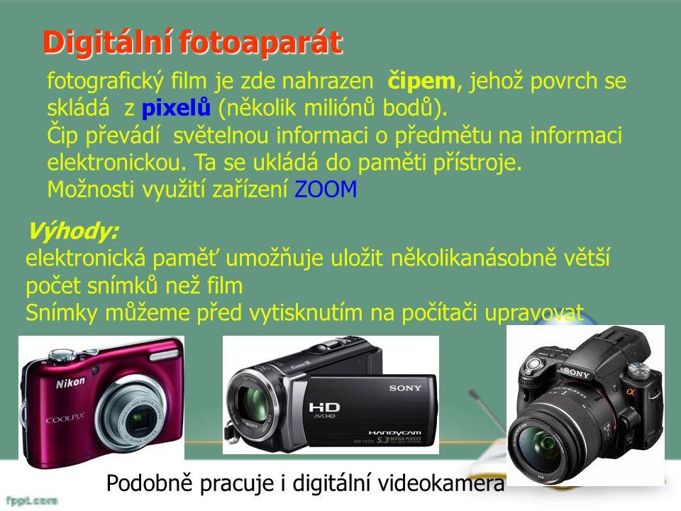 Digitální fotoaparát fotografický film je zde nahrazen čipem, jehož povrch se skládá z pixelů (několik miliónů bodů).