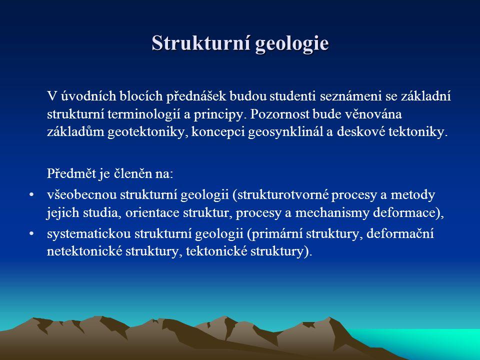 Strukturní geologie Předmět je členěn na: