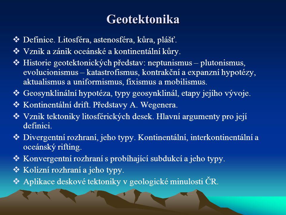 Geotektonika Definice. Litosféra, astenosféra, kůra, plášť.