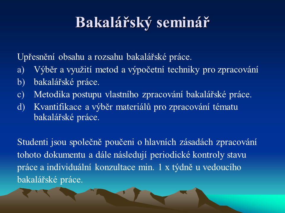 Bakalářský seminář Upřesnění obsahu a rozsahu bakalářské práce.
