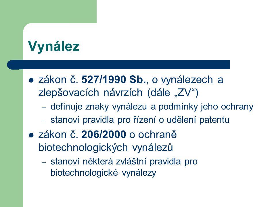 """Vynález zákon č. 527/1990 Sb., o vynálezech a zlepšovacích návrzích (dále """"ZV ) definuje znaky vynálezu a podmínky jeho ochrany."""