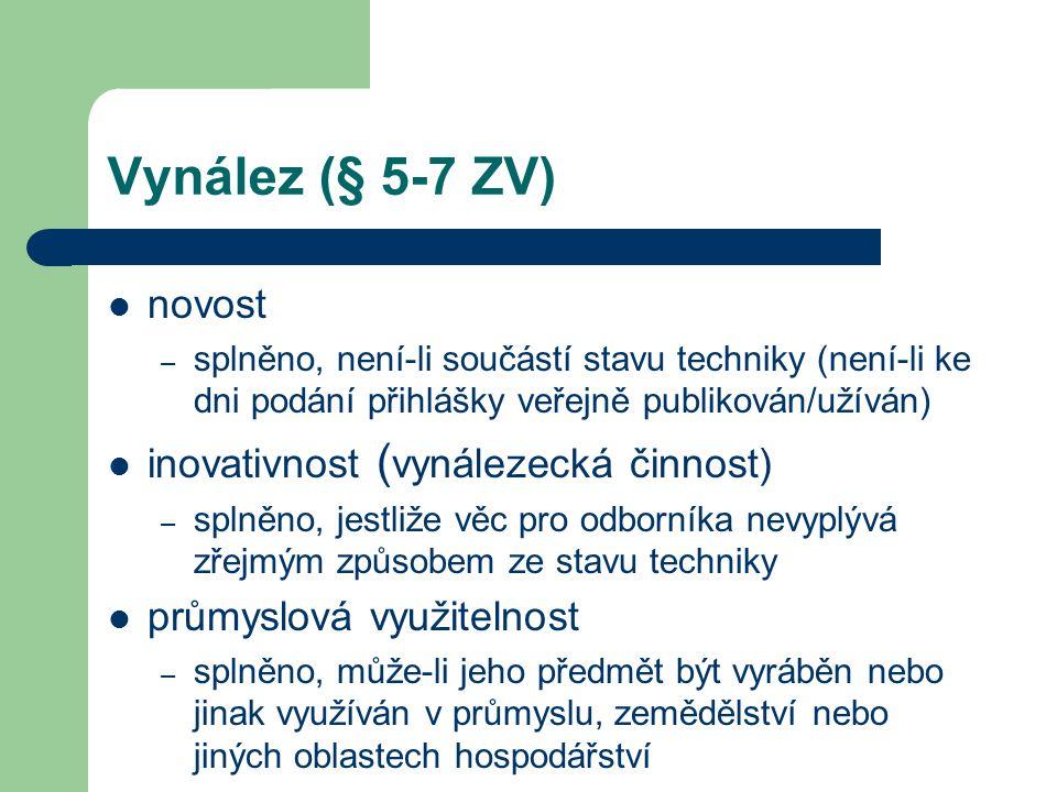Vynález (§ 5-7 ZV) novost inovativnost (vynálezecká činnost)
