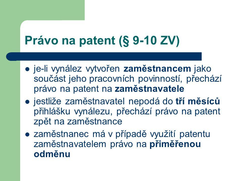 Právo na patent (§ 9-10 ZV) je-li vynález vytvořen zaměstnancem jako součást jeho pracovních povinností, přechází právo na patent na zaměstnavatele.