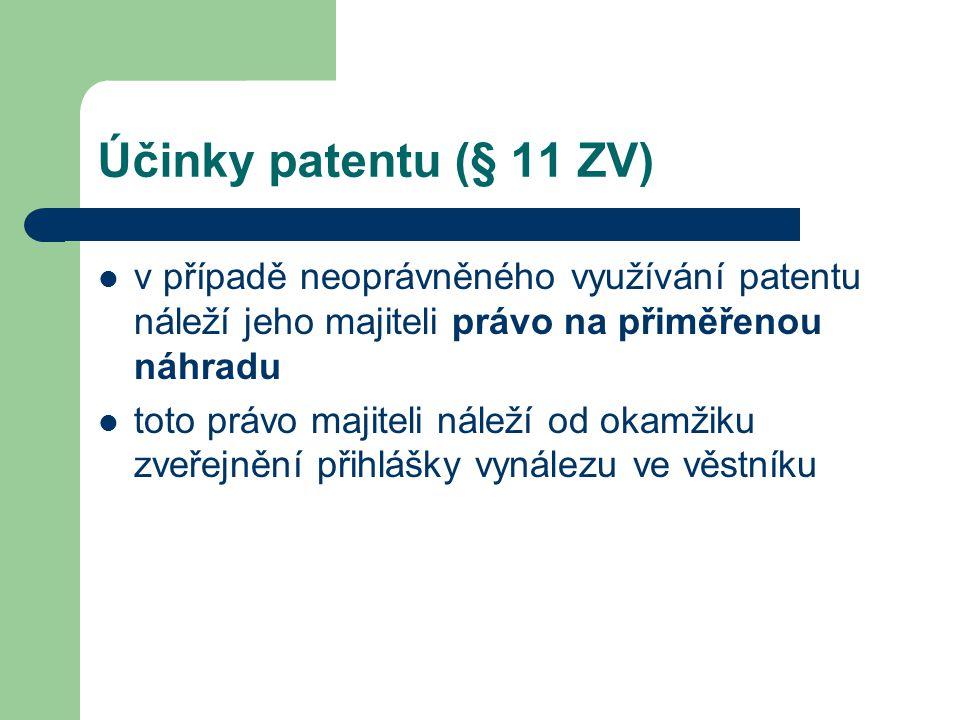 Účinky patentu (§ 11 ZV) v případě neoprávněného využívání patentu náleží jeho majiteli právo na přiměřenou náhradu.