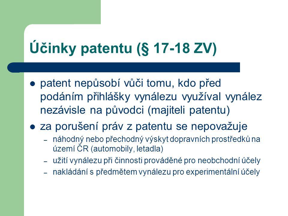 Účinky patentu (§ 17-18 ZV) patent nepůsobí vůči tomu, kdo před podáním přihlášky vynálezu využíval vynález nezávisle na původci (majiteli patentu)