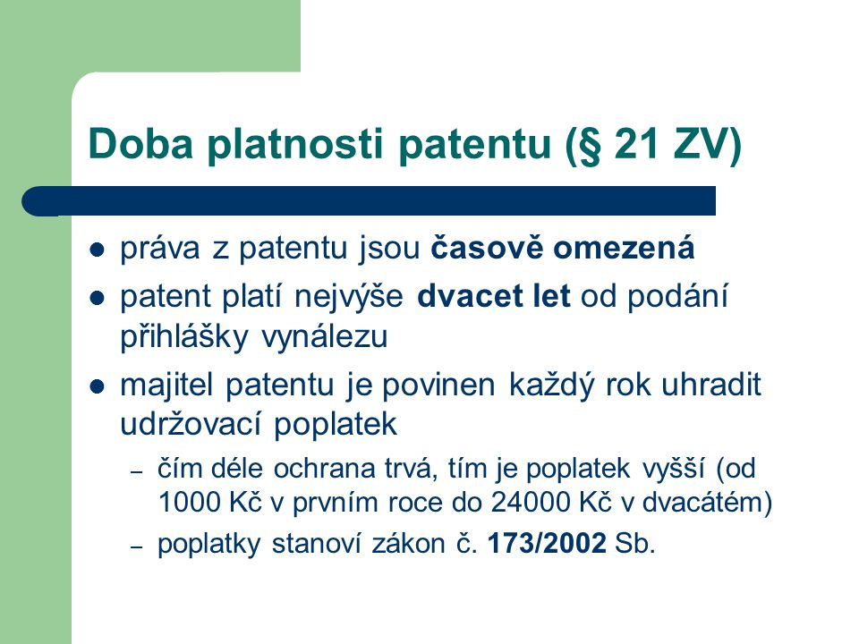 Doba platnosti patentu (§ 21 ZV)