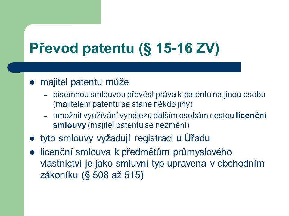 Převod patentu (§ 15-16 ZV) majitel patentu může