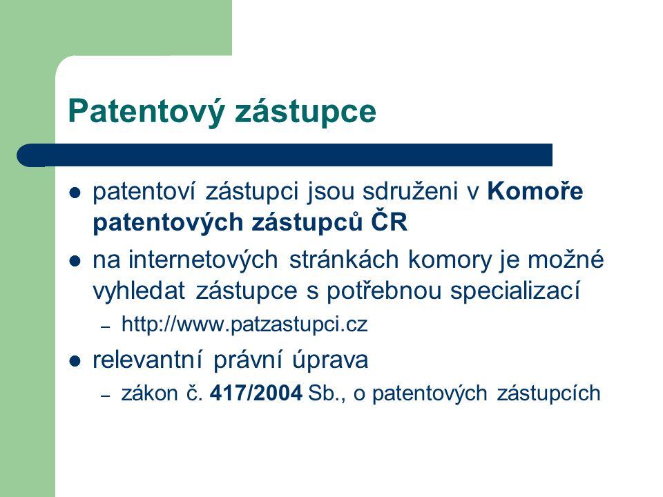 Patentový zástupce patentoví zástupci jsou sdruženi v Komoře patentových zástupců ČR.