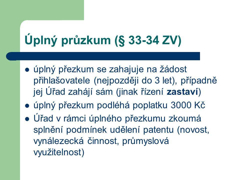 Úplný průzkum (§ 33-34 ZV)