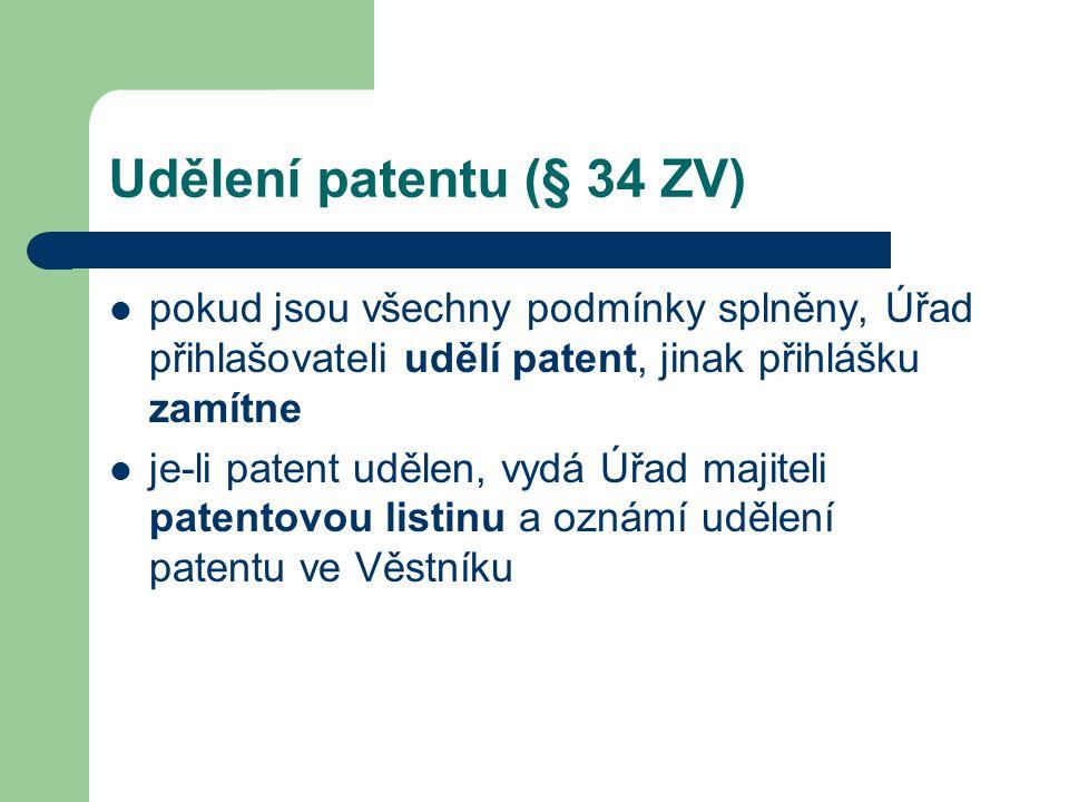 Udělení patentu (§ 34 ZV) pokud jsou všechny podmínky splněny, Úřad přihlašovateli udělí patent, jinak přihlášku zamítne.