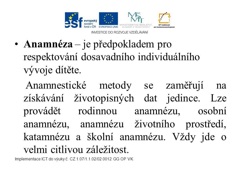 Anamnéza – je předpokladem pro respektování dosavadního individuálního vývoje dítěte.