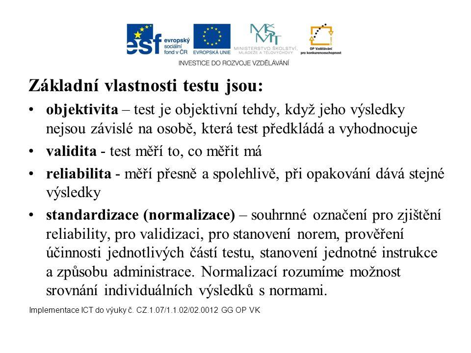 Základní vlastnosti testu jsou: