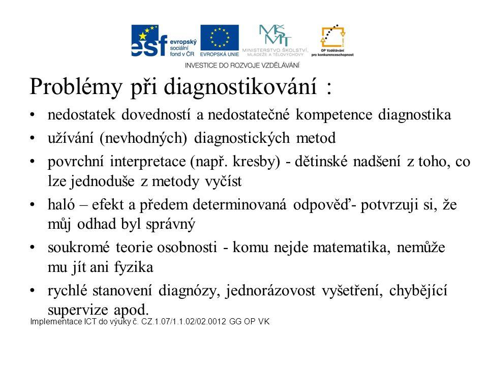 Problémy při diagnostikování :