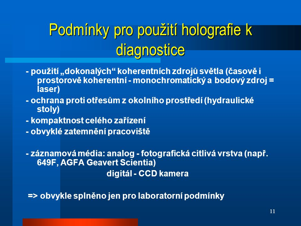 Podmínky pro použití holografie k diagnostice