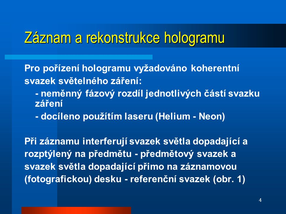 Záznam a rekonstrukce hologramu