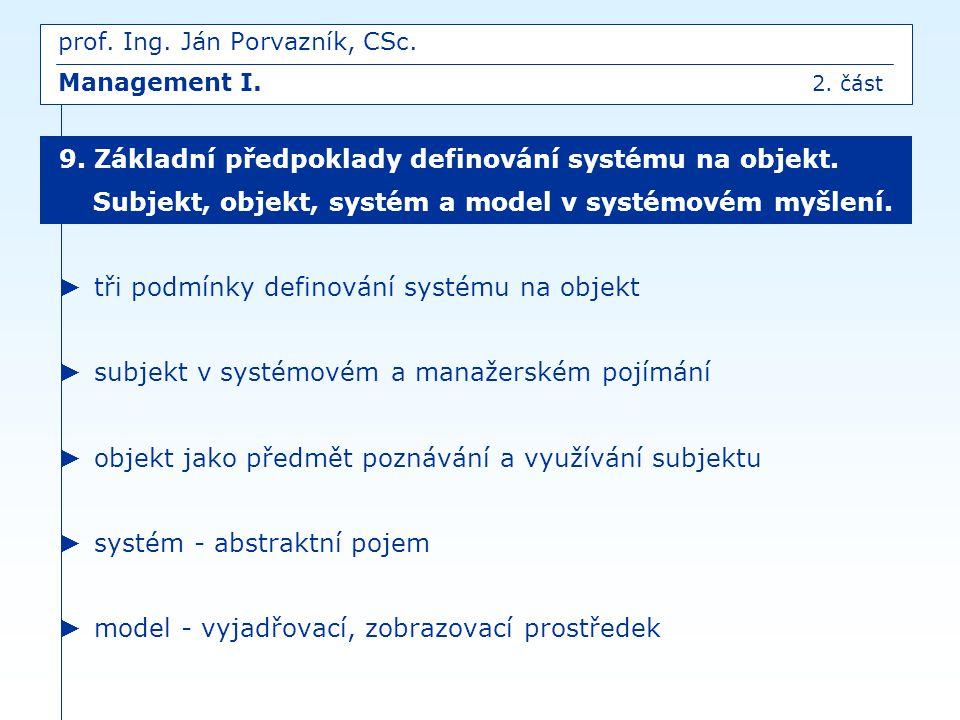 prof. Ing. Ján Porvazník, CSc. Management I. 2. část