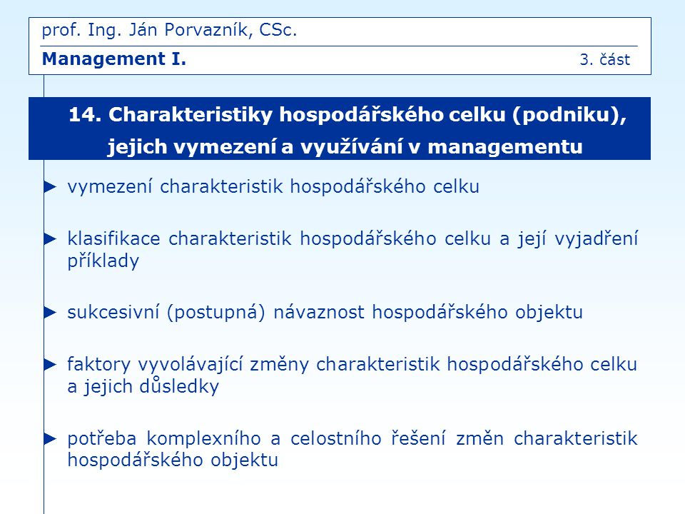 prof. Ing. Ján Porvazník, CSc. Management I. 3. část