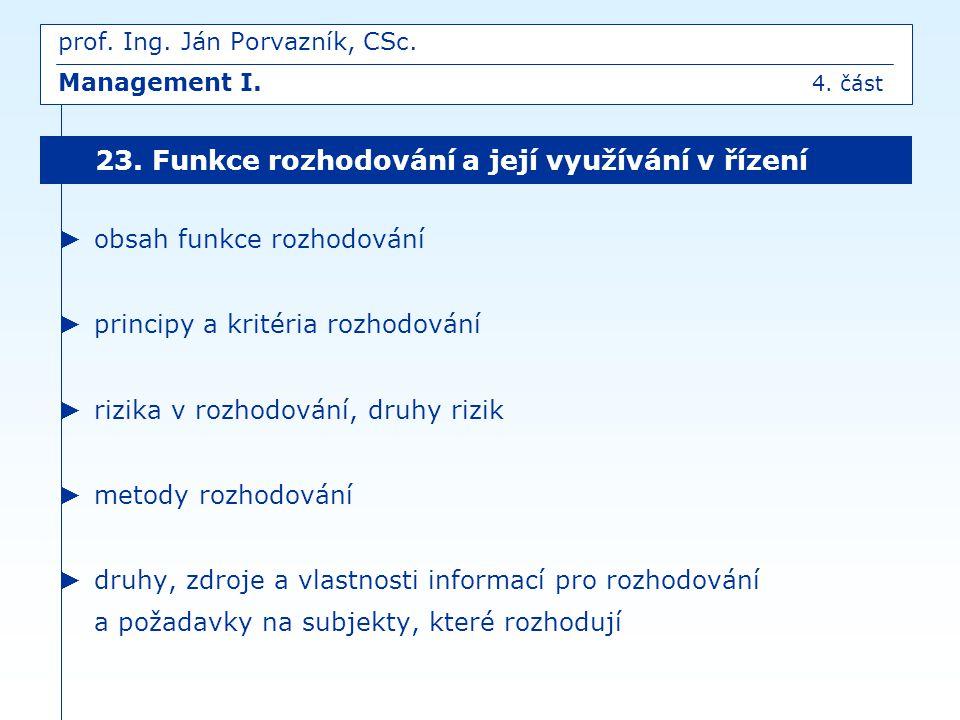prof. Ing. Ján Porvazník, CSc. Management I. 4. část
